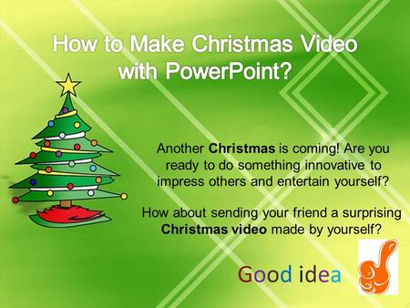 How about sending your friend a surprising Christmas video made by yourself? Another Christmas is coming! Are you ready to do something innovative to impress.
