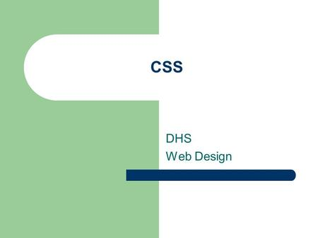 CSS DHS Web Design. Location Between the & Start with – End with –