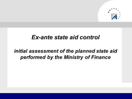 Ex-ante state aid control initial assessment of the planned state aid performed by the Ministry of Finance.