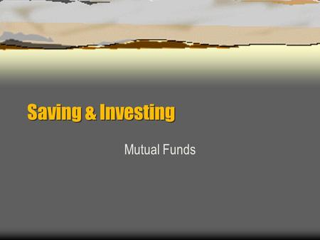 Saving & Investing Mutual Funds.  What are they?  How do they work? individuals buy shares, and the fund uses money to purchase stocks, bonds, and other.