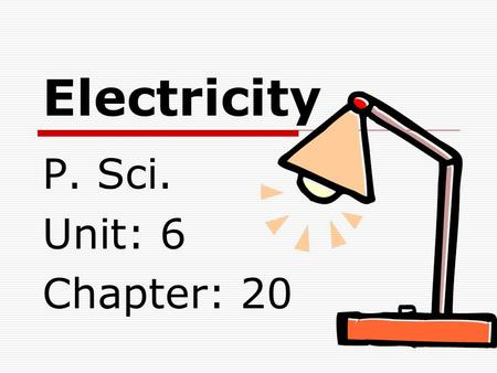 Electricity P. Sci. Unit: 6 Chapter: 20. Static Electricity  Created when electrons are transferred between objects  Ex: shoes moving across carpet.