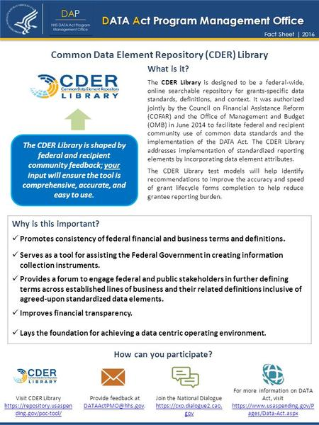 Common Data Element Repository (CDER) Library The CDER Library is shaped by federal and recipient community feedback; your input will ensure the tool is.