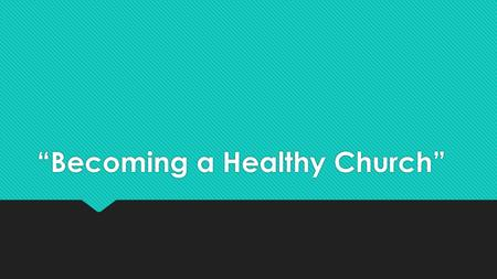 """Becoming a Healthy Church"". The movie starring Kevin Costner, Field of Dreams )  ""If you build it, he will come…"""