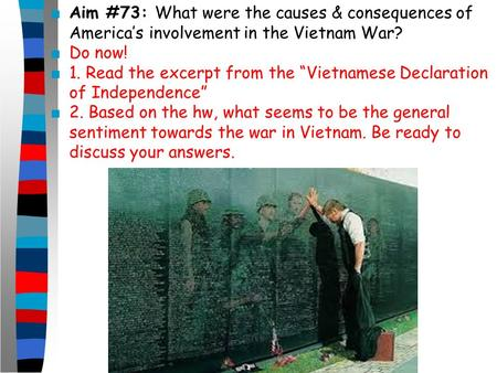 the main cause of americas involvement in the vietnam war Keys to american involvement in the vietnam war american past successes with containment and the truman doctrine made its military commitment to the defense of south vietnam a logical step given american foreign policy as it had evolved in the post wwii world.