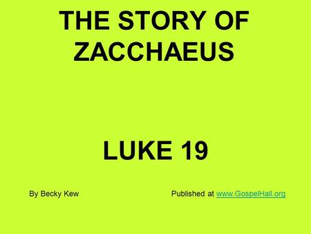 THE STORY OF ZACCHAEUS LUKE 19