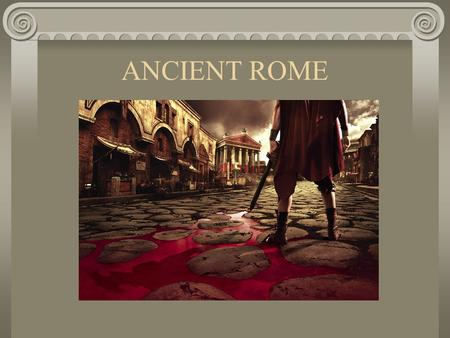 ANCIENT ROME. Introduction Latins 1500 BCE crossed Alps, invaded Italy founded Rome on Tiber River according to legend Rome was founded by Romulus and.