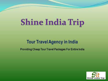 Tour Travel Agency in India Providing Cheap Tour Travel Packages For Entire India.