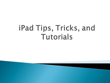 iPad Tips, Tricks, and Tutorials