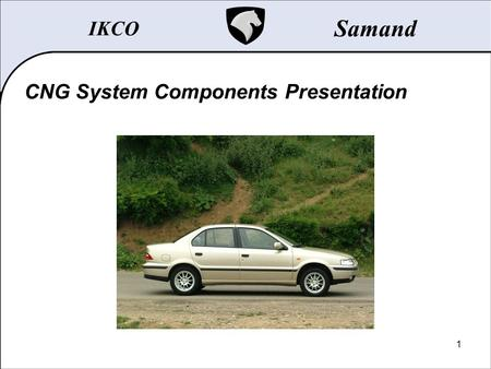 1 CNG System Components Presentation IKCO Samand.
