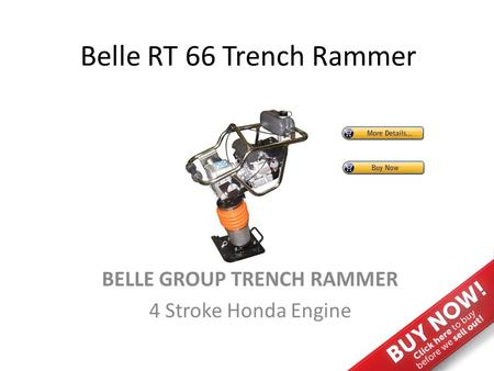 Belle RT 66 Trench Rammer BELLE GROUP TRENCH RAMMER 4 Stroke Honda Engine.