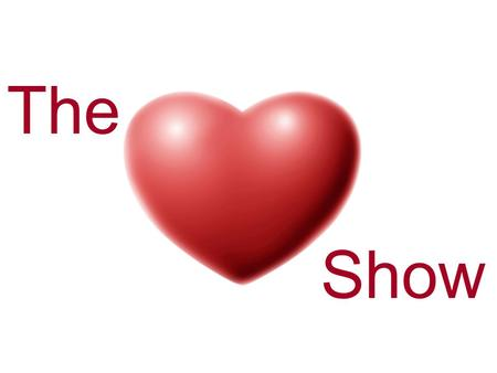 The Show. The Heart The heart is a bag of cardiac muscle filled with blood Has 4 chambers: 2 atria & 2 ventricles Right side contains oxygenated blood.