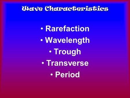 Wave Characteristics Rarefaction Wavelength Trough Transverse Period.