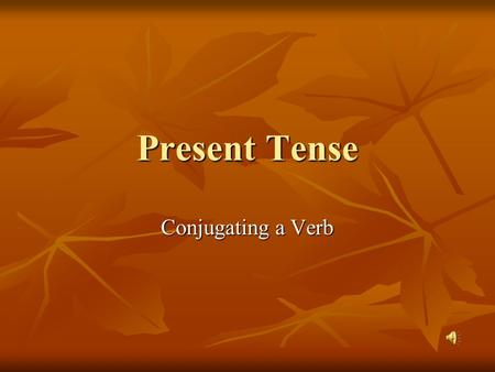 Present Tense Conjugating a Verb Translate each sentence. Puellae aquam portant. Aquam portant.