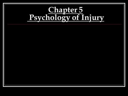 Chapter 5 Psychology of Injury. Psychological attributes are divided into two categories Personality variables Psychosocial variables.