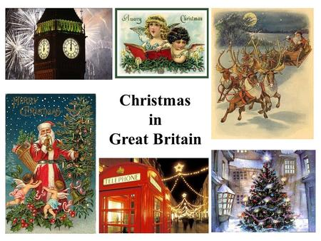 Christmas in Great Britain. People began to celebrate Christmas many, many years ago. The legend of the very first Christmas tells: « … The shepherds.