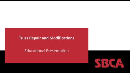 Truss Repair and Modifications Educational Presentation.