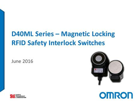 D40ML Series – Magnetic Locking RFID Safety Interlock Switches June 2016.