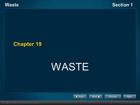 WasteSection 1 Chapter 19 WASTE. WasteSection 1 Away: The Story of Trash What happens to Trash Talk.