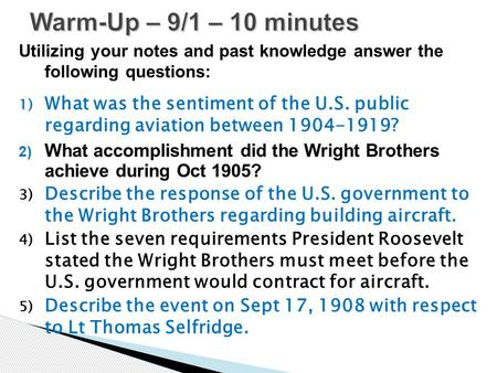 Utilizing your notes and past knowledge answer the following questions: 1) What was the sentiment of the U.S. public regarding aviation between 1904-1919?