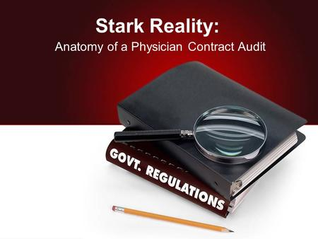 Stark Reality: Anatomy of a Physician Contract Audit.