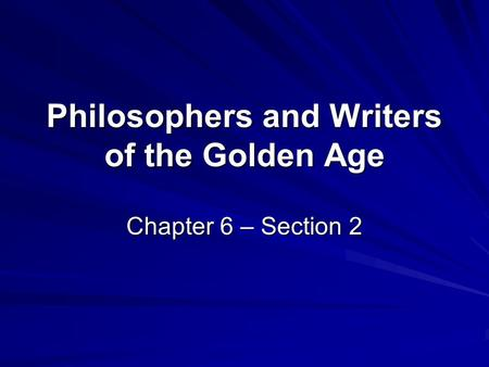 Philosophers and Writers of the Golden Age Chapter 6 – Section 2.