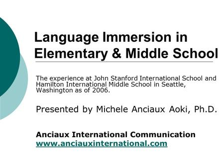 Language Immersion in Elementary & Middle School The experience at John Stanford International School and Hamilton International Middle School in Seattle,