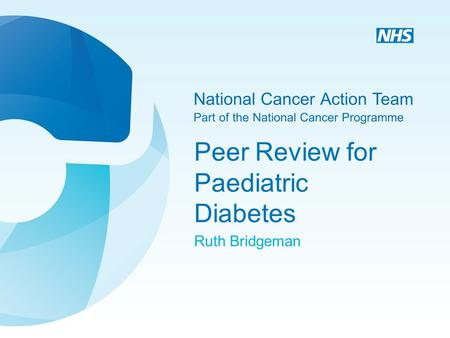 Peer Review for Paediatric Diabetes Ruth Bridgeman.