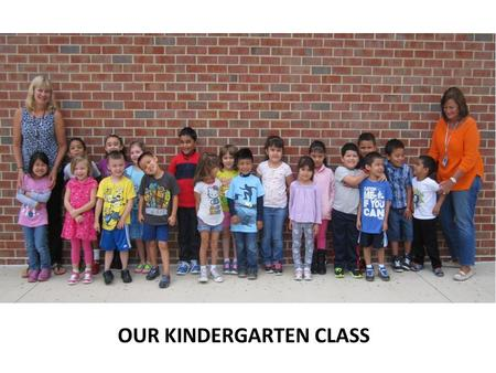 BACK TO SCHOOL NIGHT OUR KINDERGARTEN CLASS. We began the year learning to: Be Kind Work Hard Stay Safe.