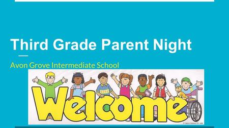Third Grade Parent Night Avon Grove Intermediate School.