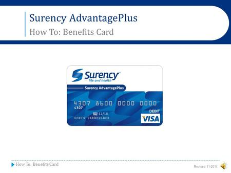 Revised 11-2014 Surency AdvantagePlus How To: Benefits Card.