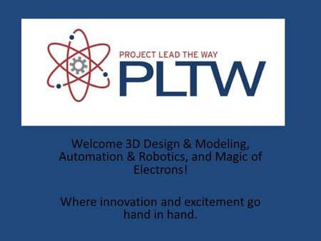 Welcome 3D Design & Modeling, Automation & Robotics, and Magic of Electrons! Where innovation and excitement go hand in hand.