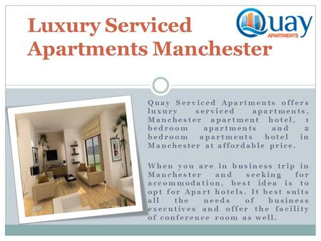 Quay Serviced Apartments offers luxury serviced apartments, Manchester apartment hotel, 1 bedroom apartments and 2 bedroom apartments hotel in Manchester.