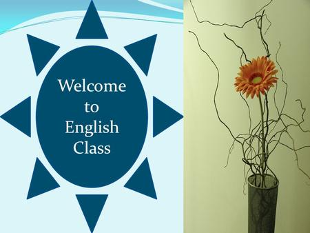 Welcome to English Class. Presentation For Class ix/x By- A.K.M Rezaul Karim Senior English Teacher BAF Shaheen College Dhaka.