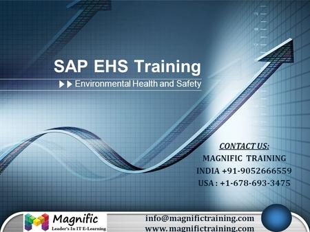LOGO SAP EHS Training Environmental Health and Safety CONTACT US: MAGNIFIC TRAINING INDIA +91-9052666559 USA : +1-678-693-3475