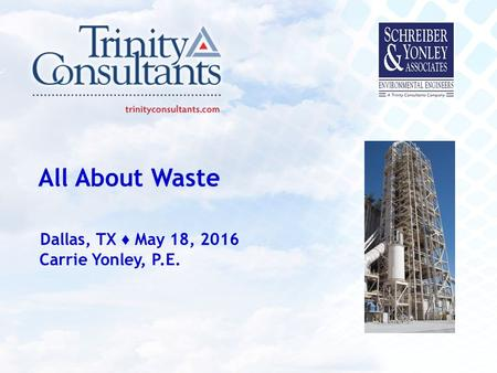 All About Waste Dallas, TX ♦ May 18, 2016 Carrie Yonley, P.E.