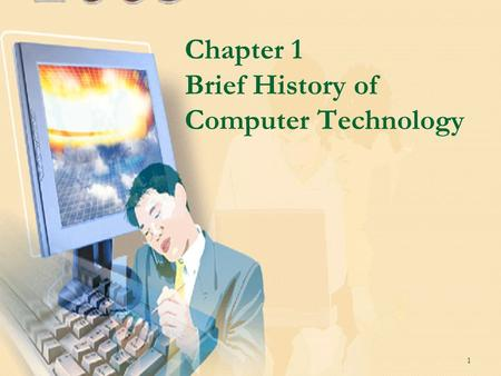 Introduction to Information Technology, D3 FMIPA UGM Chapter 1 Brief History of Computer Technology 1.