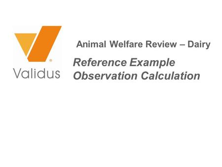 Animal Welfare Review – Dairy Reference Example Observation Calculation.