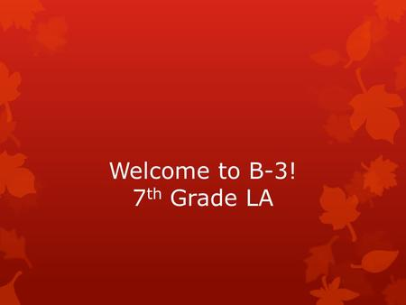 Welcome to B-3! 7 th Grade LA. A Bit about Michele Wells  BS from The College of NJ (Education of the Hearing Impaired)  M.Ed. From SPU (Reading/Language.