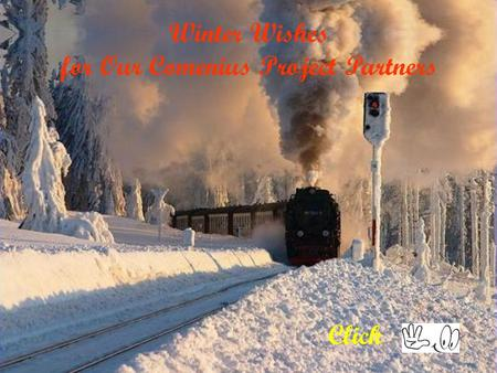 Click Winter Wishes for Our Comenius Project Partners.