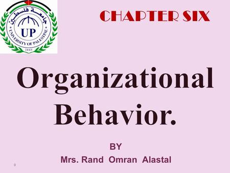 BY Mrs. Rand Omran Alastal 0. Kelli J. Schutte William Jewell College Robbins & Judge Organizational Behavior 14th Edition Perception and Individual Decision.