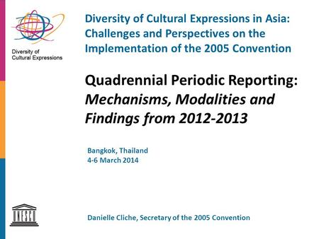 Diversity of Cultural Expressions in Asia: Challenges and Perspectives on the Implementation of the 2005 Convention Quadrennial Periodic Reporting: Mechanisms,