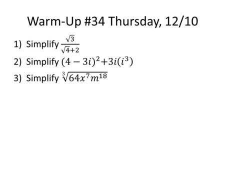 Warm-Up #34 Thursday, 12/10. Homework Thursday, 12/10 Lesson 4.02 packet Pg____________________.