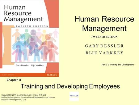 Human Resource Management TWELFTH EDITION G A R Y D E S S L E R B I J U V A R K K E Y Copyright © 2011 Dorling Kindersley (India) Pvt. Ltd Authorized adaptation.