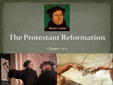 Chapter 13.3. What was the Reformation? Who was Martin Luther?