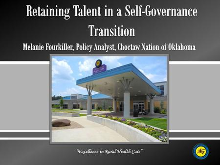 " ""Excellence in Rural Health Care"".  Many transitions of Programs, Services, Functions and Activities to a Tribe under Self- Governance include existing."