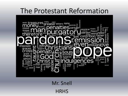The Protestant Reformation Mr. Snell HRHS. Setting the Stage By 1000 the Roman Catholic Church had come to dominate religious life in Northern/Western.