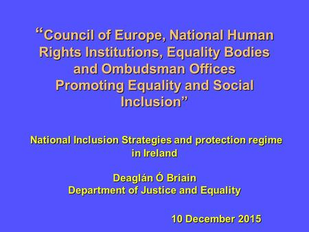""" Council of Europe, National Human Rights Institutions, Equality Bodies and Ombudsman Offices Promoting Equality and Social Inclusion"" National Inclusion."