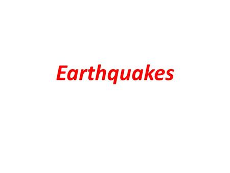 Earthquakes. What are earthquakes? Vibration in the ground that result from movement along faults. Fault = a break in Earth's lithosphere where one block.