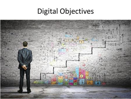 Digital Objectives.  marketing/helpful-digital-marketing- objectives-business/  marketing/helpful-digital-marketing-