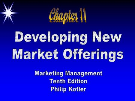 Chapter 11 Developing New Market Offerings Marketing Management